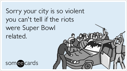 super-bowl-riot-baltimore-ravens-football-sports-ecards-someecards